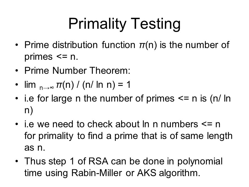 Primality Testing Prime distribution function π(n) is the number of primes <= n.