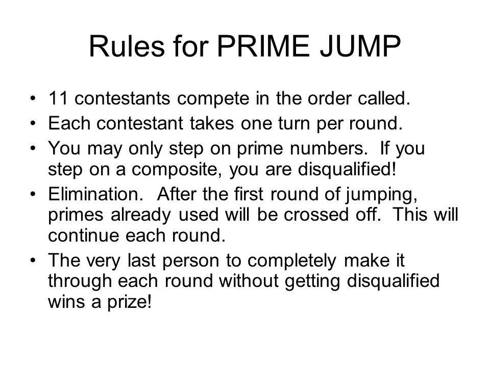 Rules for PRIME JUMP 11 contestants compete in the order called.