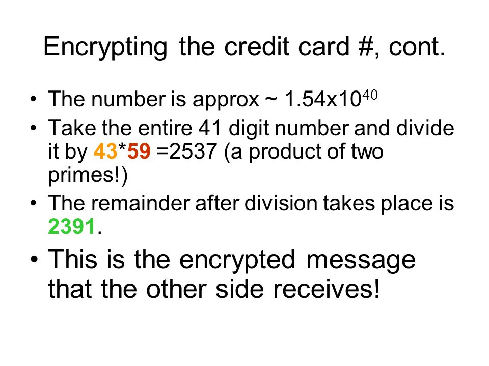 Encrypting the credit card #, cont.