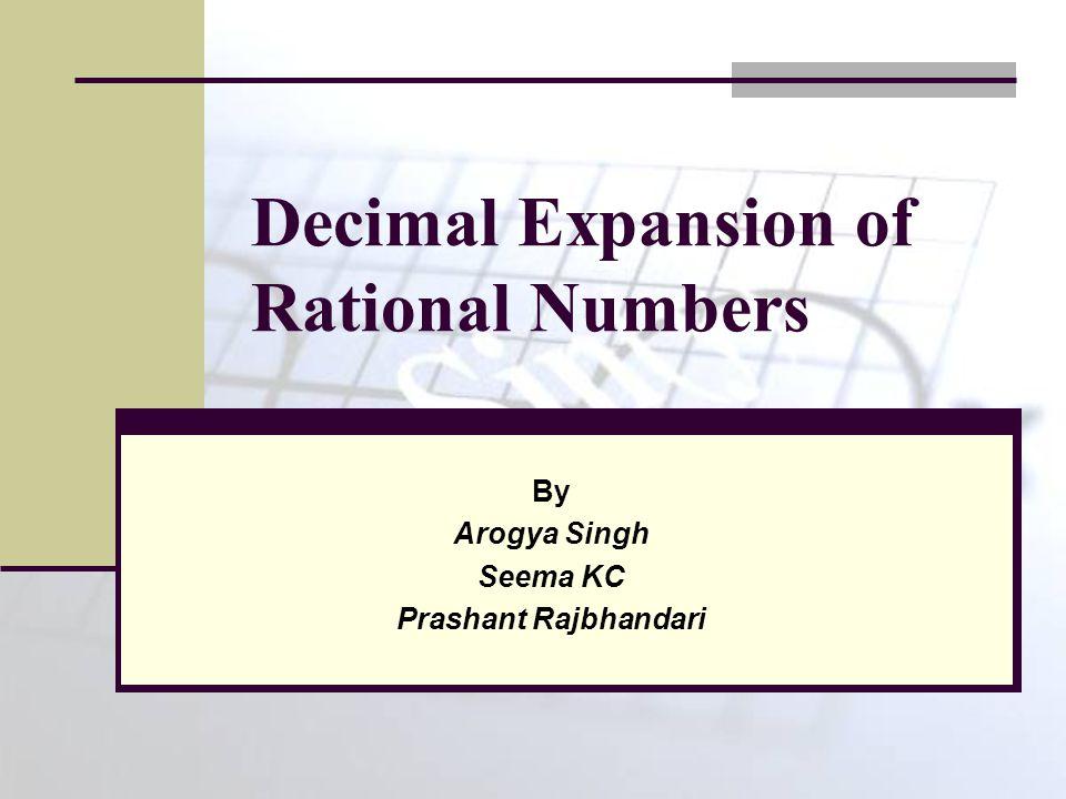 Decimal Expansion of Rational Numbers By Arogya Singh Seema KC Prashant Rajbhandari