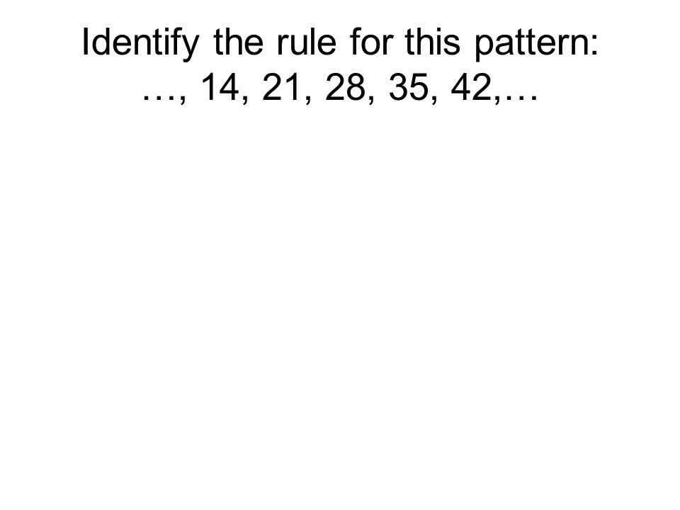 Identify the rule for this pattern: …, 14, 21, 28, 35, 42,…
