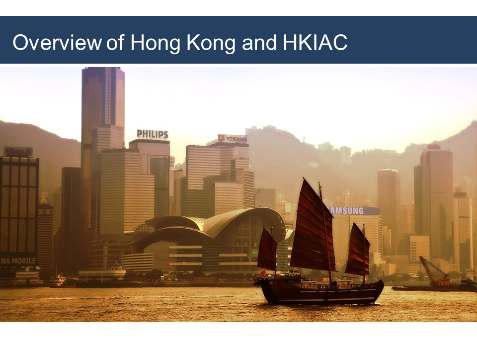 Overview of Hong Kong and HKIAC