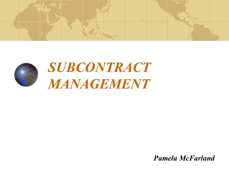 SUBCONTRACT MANAGEMENT Pamela McFarland