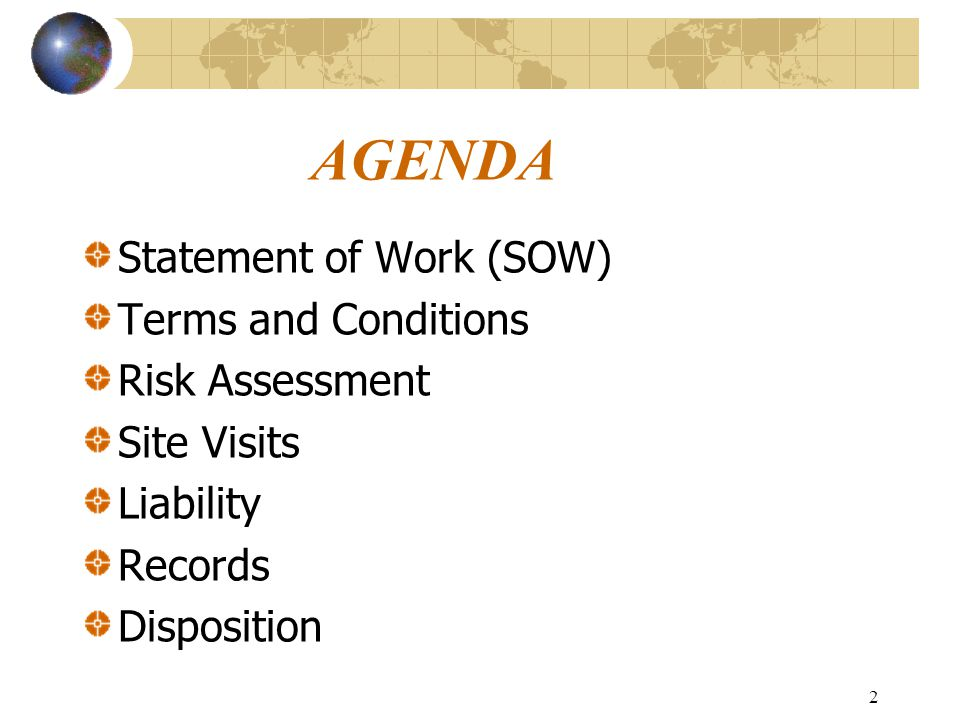2 AGENDA Statement of Work (SOW) Terms and Conditions Risk Assessment Site Visits Liability Records Disposition