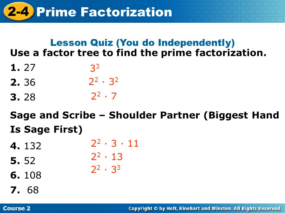 Lesson Quiz (You do Independently) Use a factor tree to find the prime factorization.
