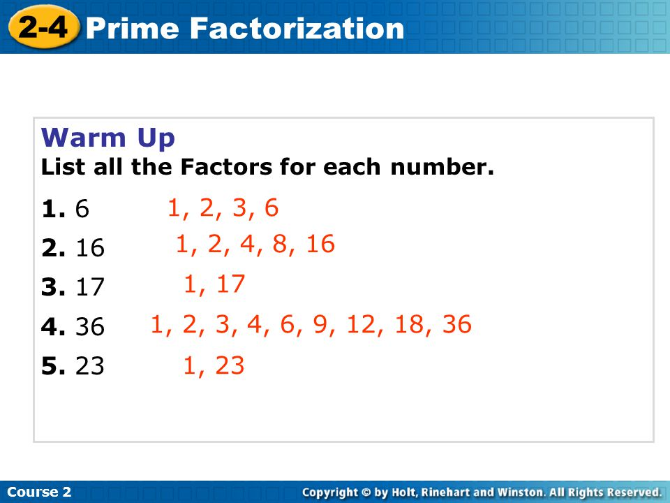 Learn to find the prime factorizations of composite numbers. Course 2 2-4 Prime Factorization
