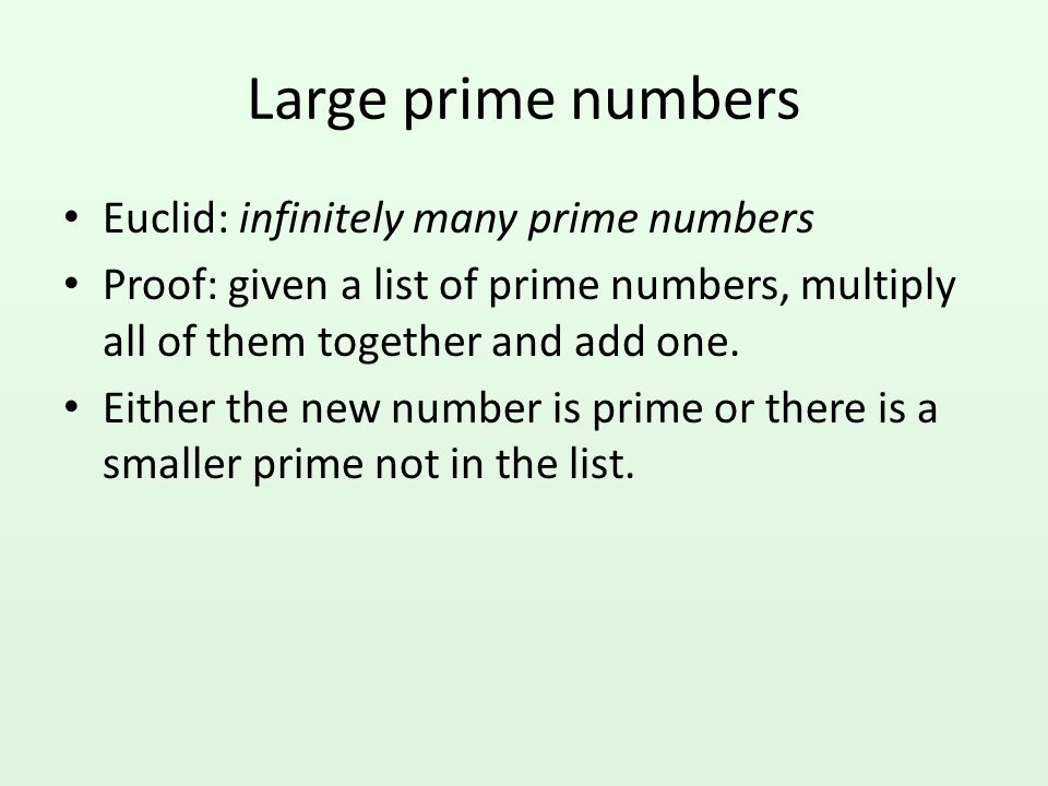 Euclid's proof Consider any finite set of primes.