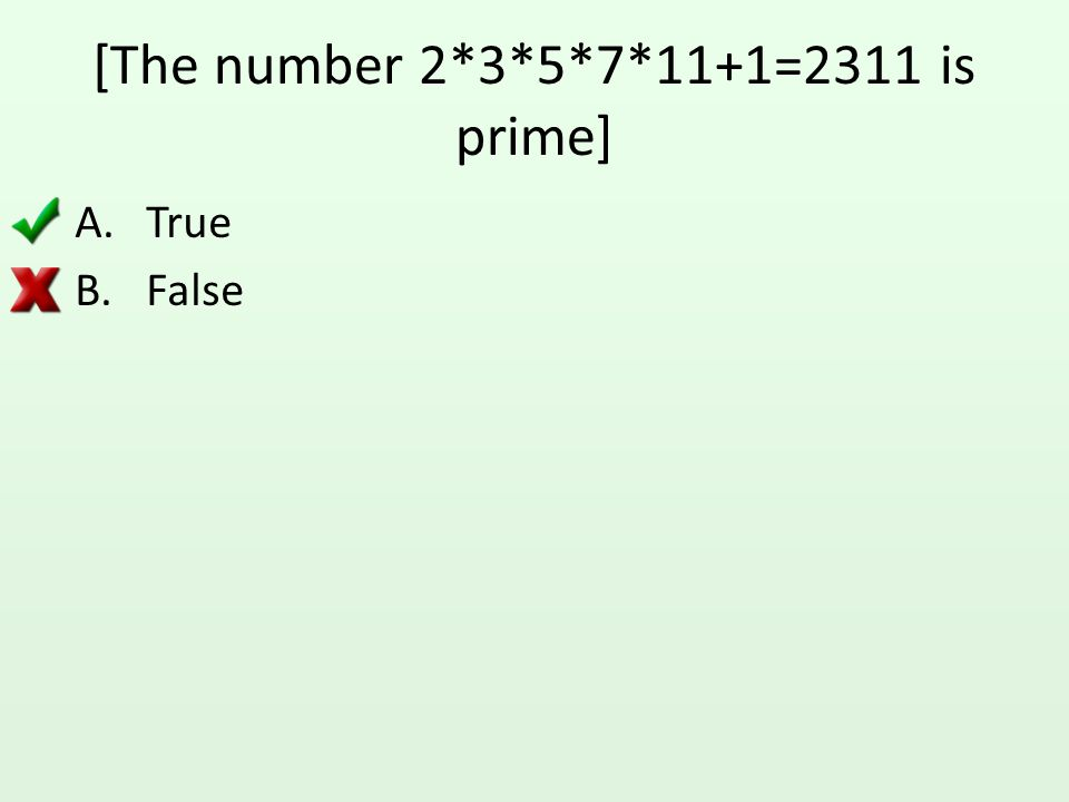 There are lots of primes known to man Prime number theorem: the number of primes less than or equal to N is on the order of N divided by log N.