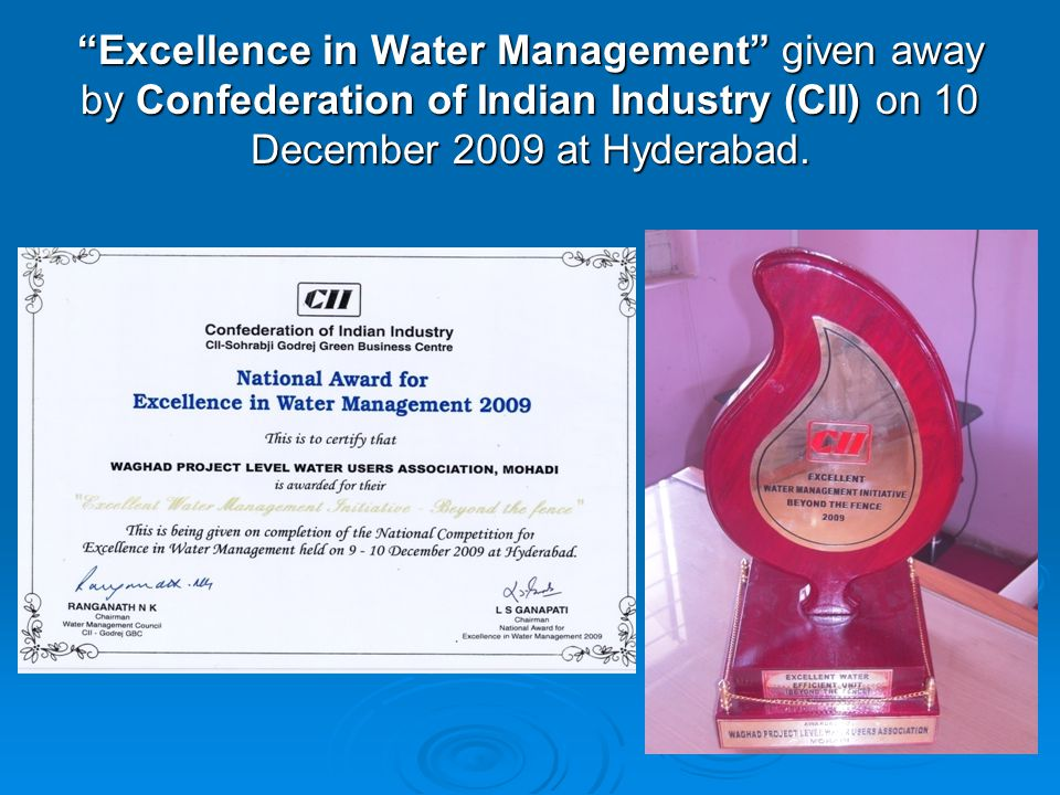 """""""Excellence in Water Management"""" given away by Confederation of Indian Industry (CII) on 10 December 2009 at Hyderabad."""