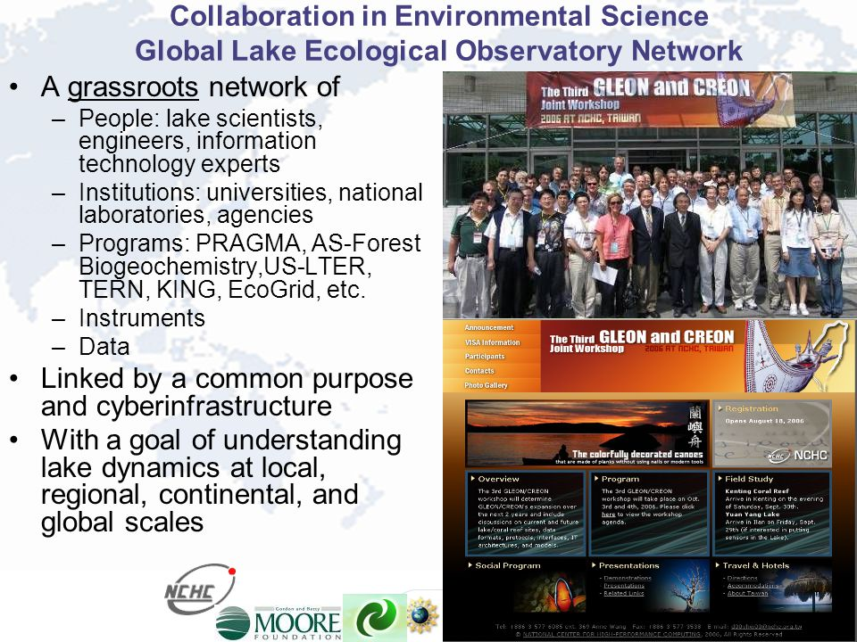 Collaboration in Environmental Science Global Lake Ecological Observatory Network A grassroots network of –People: lake scientists, engineers, informa