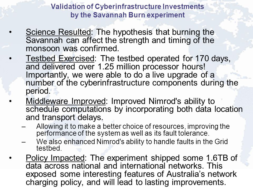 Validation of Cyberinfrastructure Investments by the Savannah Burn experiment Science Resulted: The hypothesis that burning the Savannah can affect th