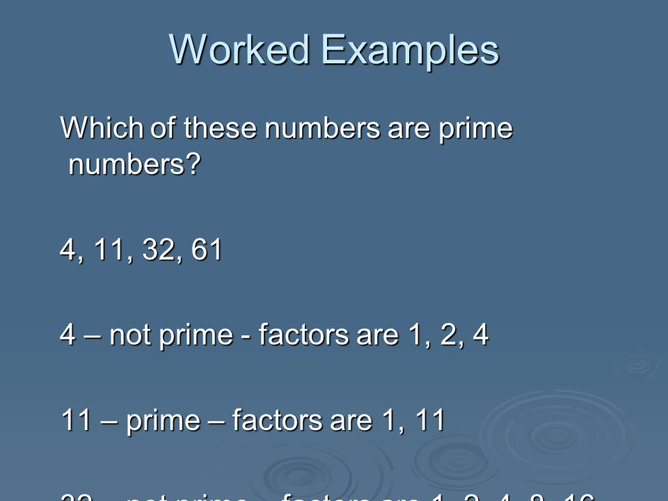 Worked Examples Which of these numbers are prime numbers.