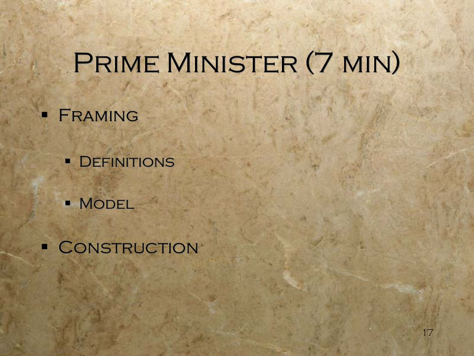17 Prime Minister (7 min)  Framing  Definitions  Model  Construction  Framing  Definitions  Model  Construction