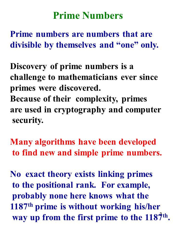 4 PRIMES Index Prime 1 2 2 3 3 5 7 17 8 19 9 23 11 31 19 67 114 619 1131 9127 1187 9619