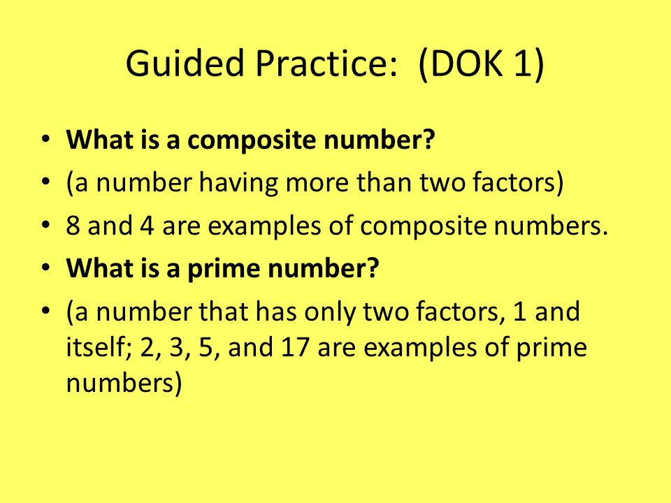 Guided Practice: (DOK 1) What is a composite number.