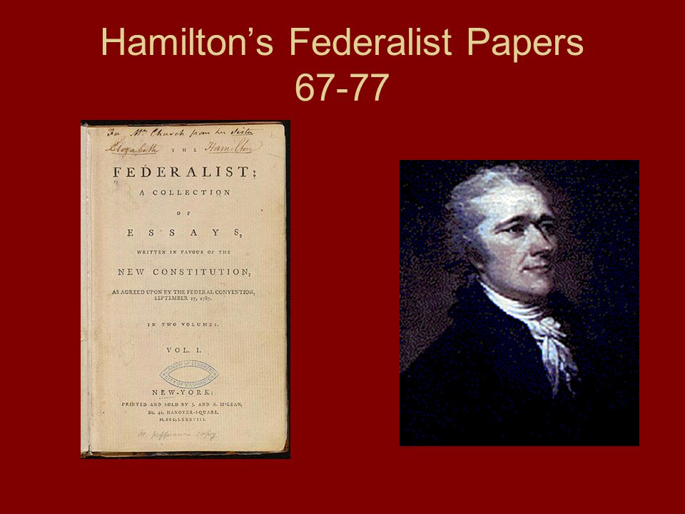 Hamilton's Federalist Papers 67-77