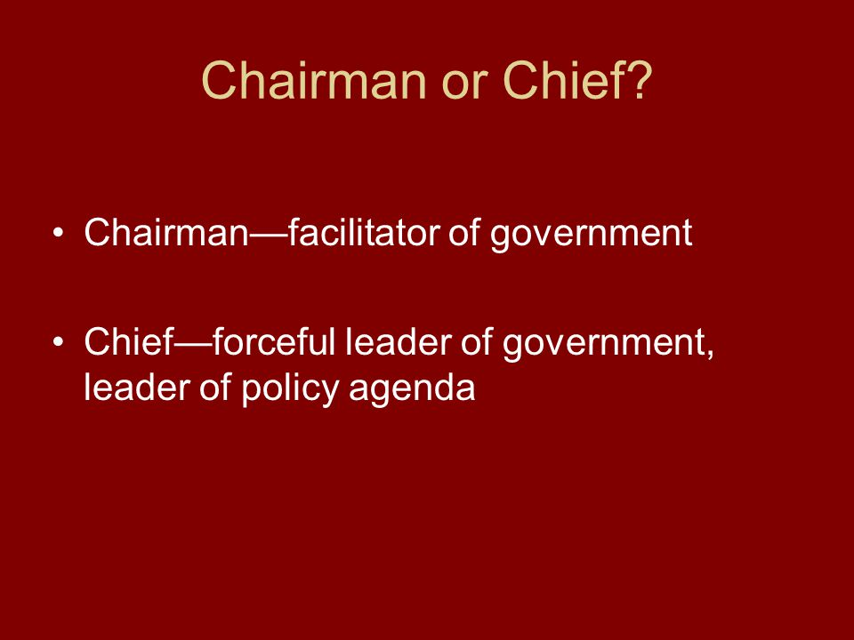 Chairman or Chief.