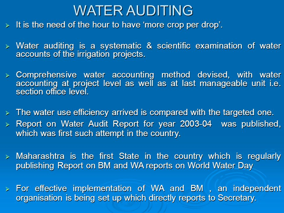 WATER AUDITING  It is the need of the hour to have 'more crop per drop'.