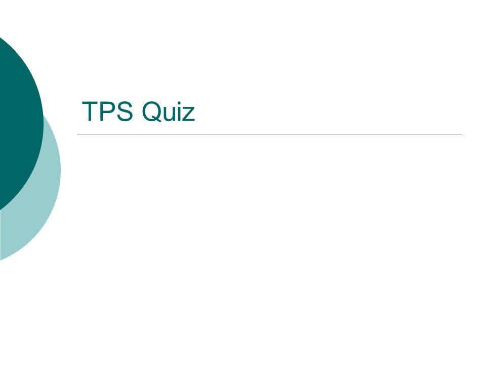 TPS Quiz