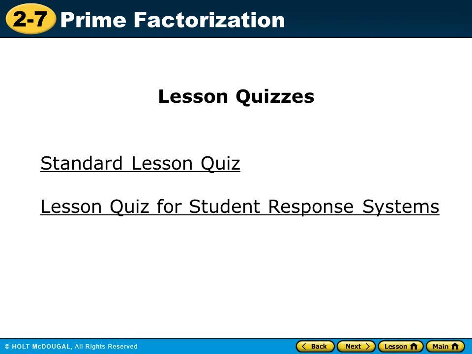 2-7 Prime Factorization Standard Lesson Quiz Lesson Quizzes Lesson Quiz for Student Response Systems