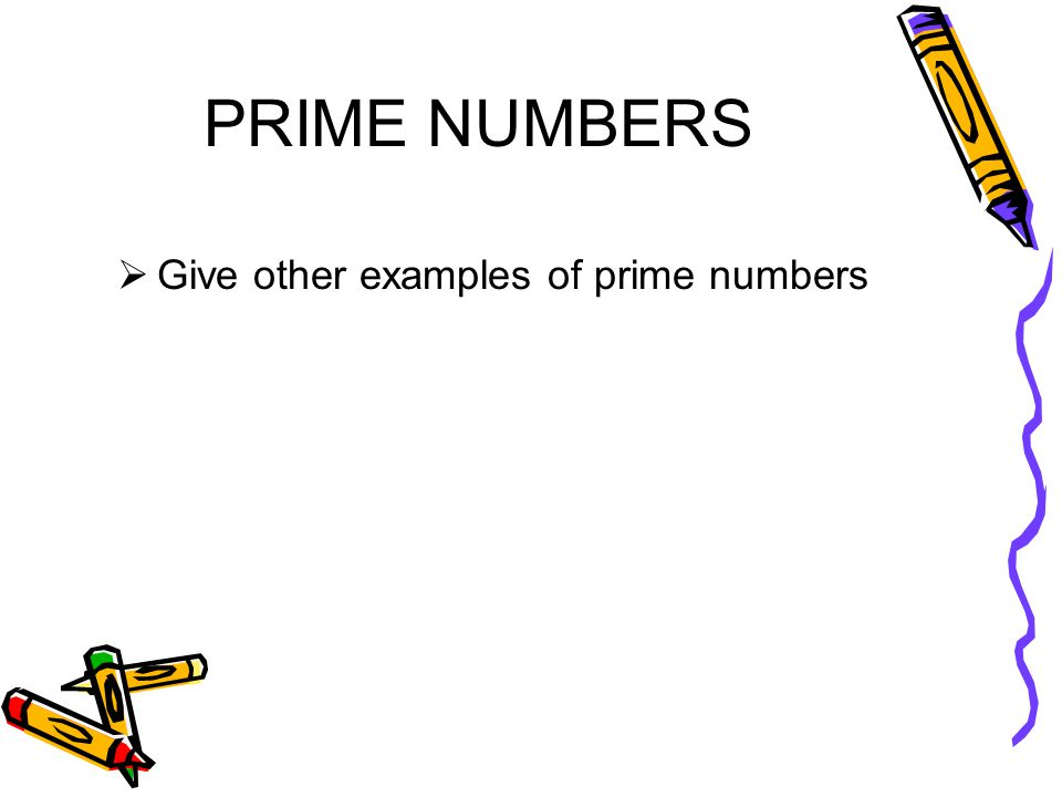 DDescribe what a prime number is and give an example.