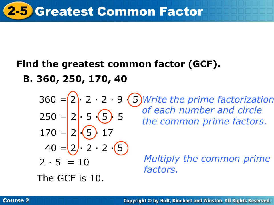 Insert Lesson Title Here Course 2 2-5 Greatest Common Factor Find the greatest common factor (GCF).