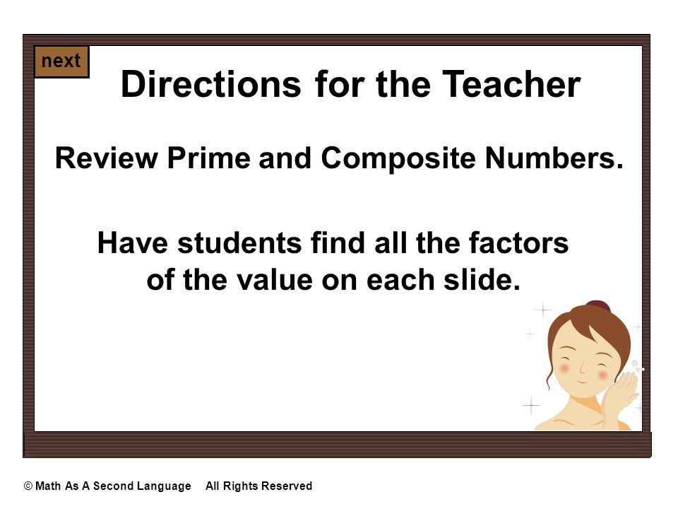 © Math As A Second Language All Rights Reserved next Directions for the Teacher Decide if the number is Prime or Composite.