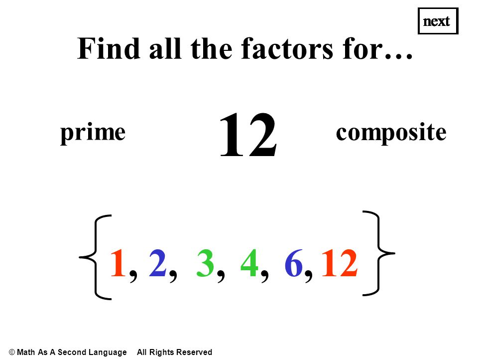 45 1,1, 3,3, 15, 5,5, next Find all the factors for… 9,9, prime composite next © Math As A Second Language All Rights Reserved