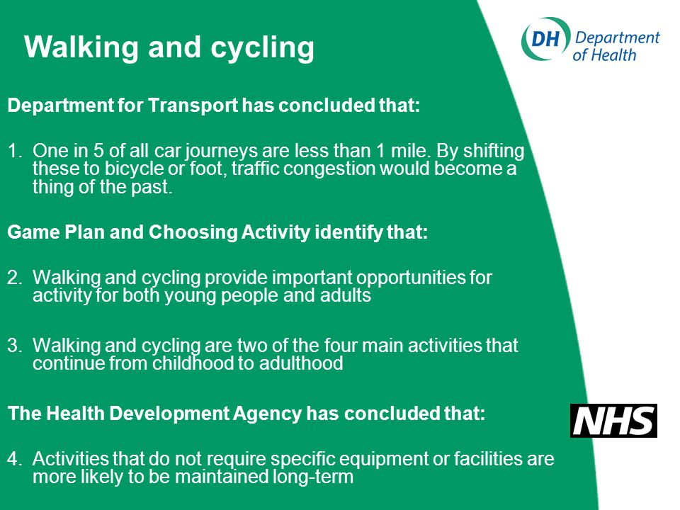 Walking and cycling Department for Transport has concluded that: 1.One in 5 of all car journeys are less than 1 mile.