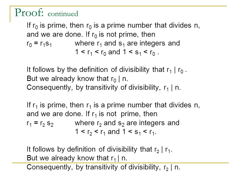 Proof: continued If r 0 is prime, then r 0 is a prime number that divides n, and we are done.