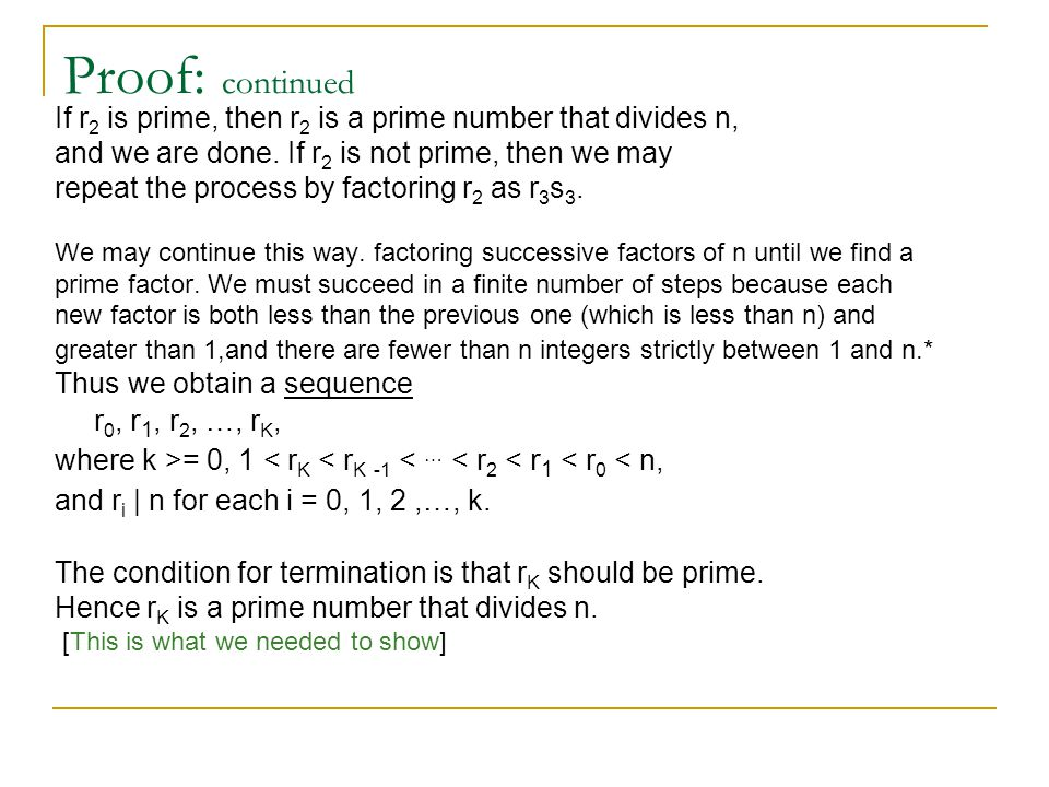 Proof: continued If r 2 is prime, then r 2 is a prime number that divides n, and we are done.
