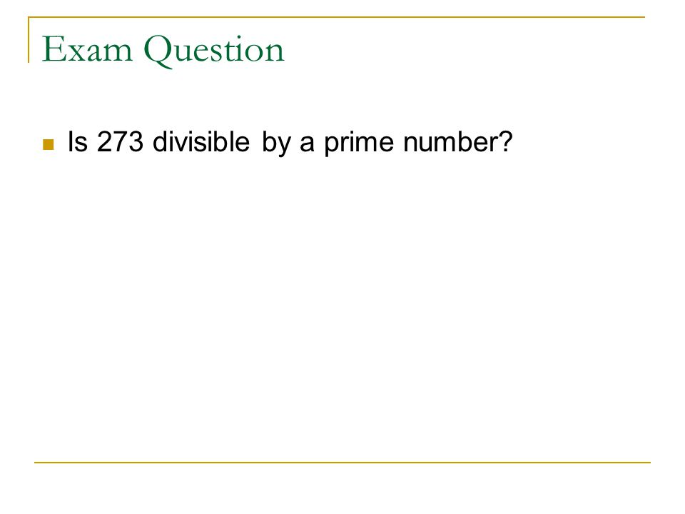 Exam Question Is 273 divisible by a prime number