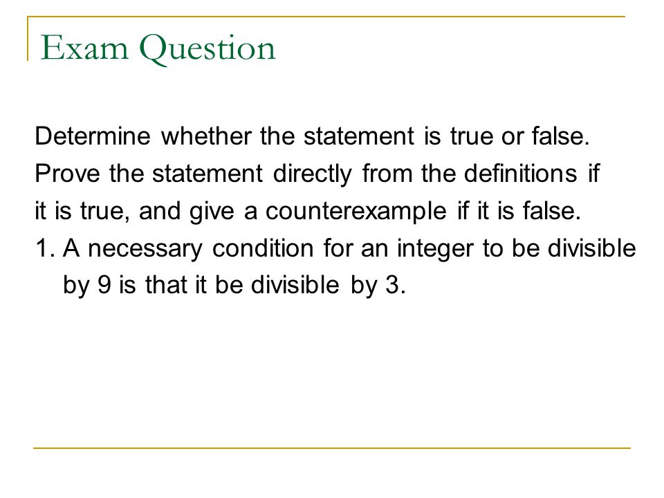 Exam Question Determine whether the statement is true or false.