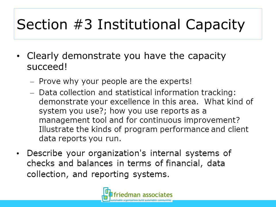 Section #3 Institutional Capacity Clearly demonstrate you have the capacity succeed.