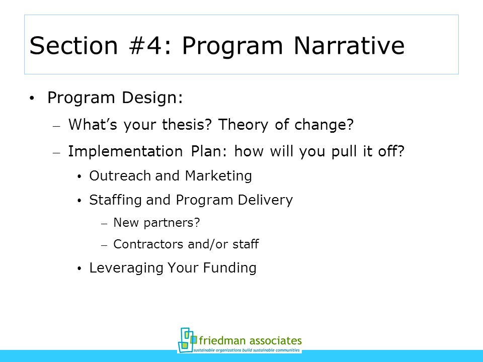 Section #4: Program Narrative Program Design: – What's your thesis.