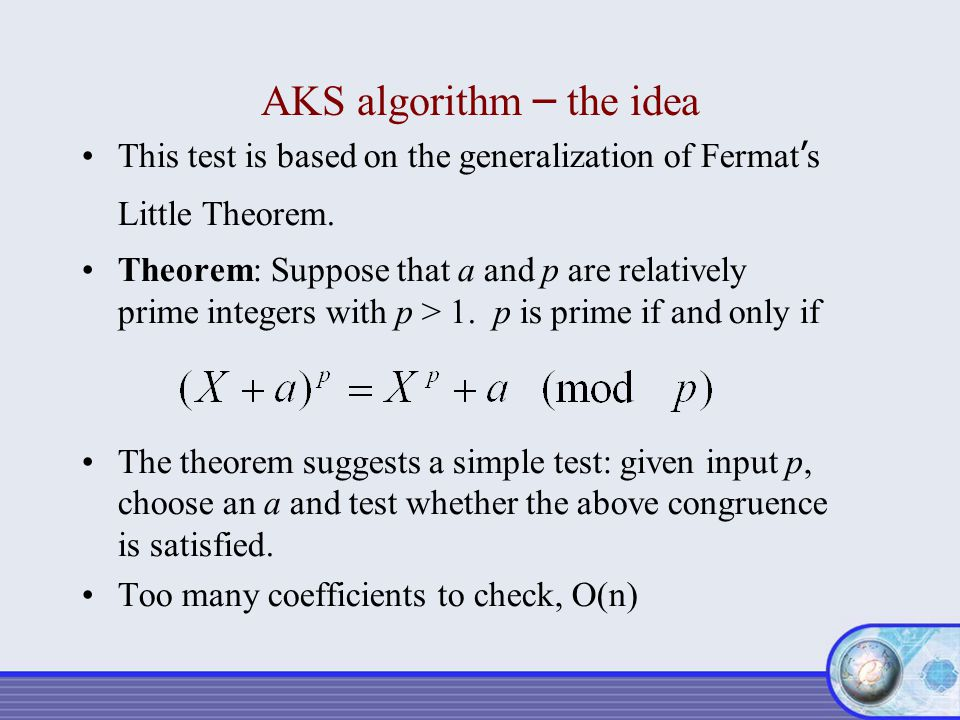 Conclusions AKS algorithm is an unconditional deterministic polynomial-time algorithm for primality testing.
