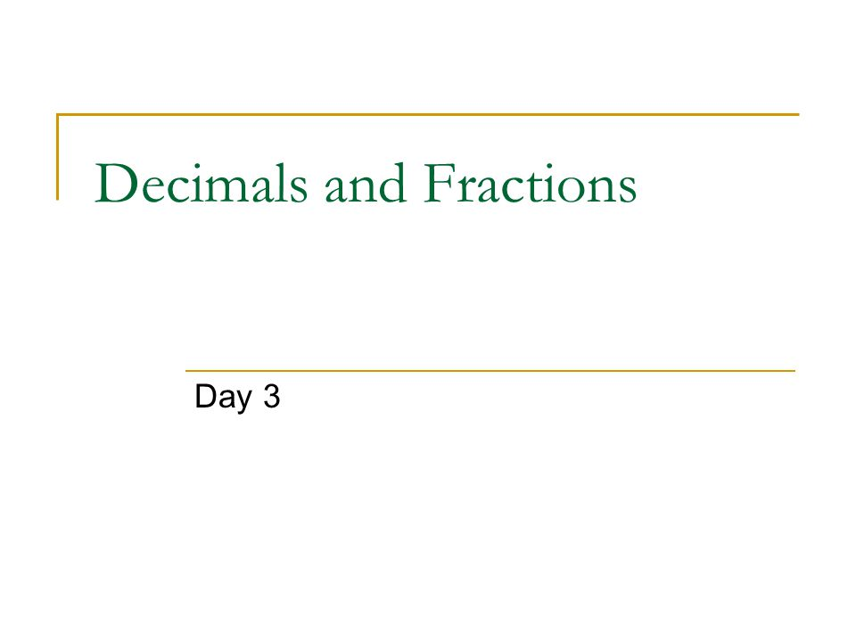 Decimals and Fractions Day 3