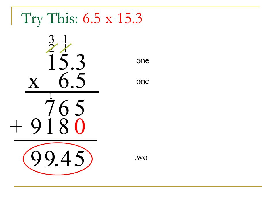 Try This: 6.5 x 15.3 15.3 6.5x 5 1 6 2 7 08 1 1 3 9+ 54 1 99 one two.