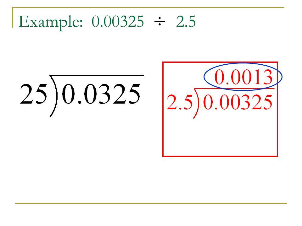 Example: 0.00325 2.5