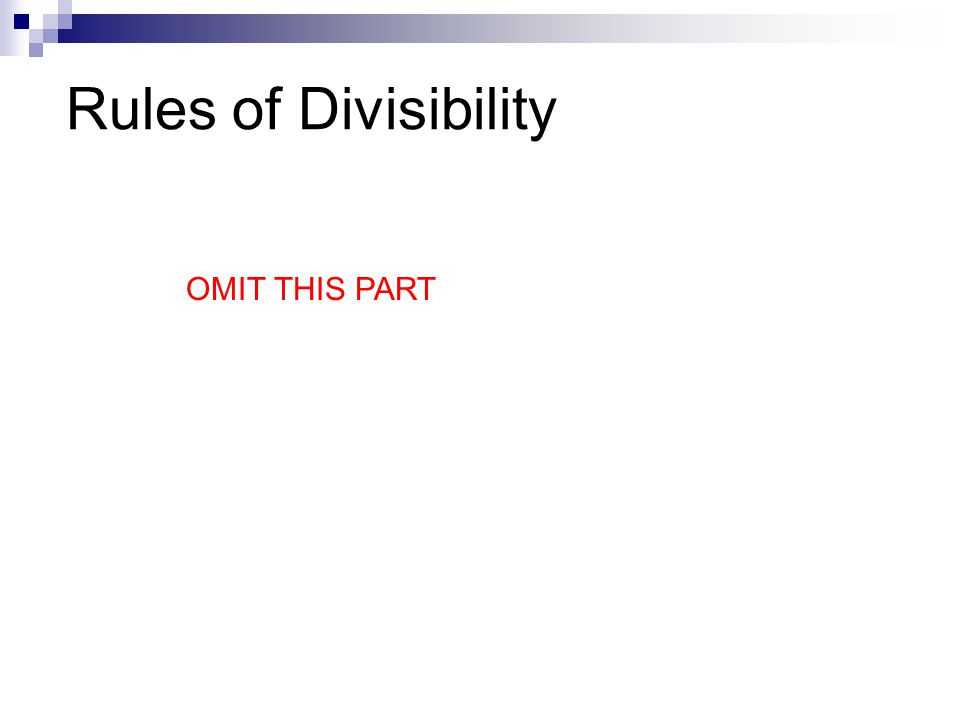 Rules of Divisibility OMIT THIS PART