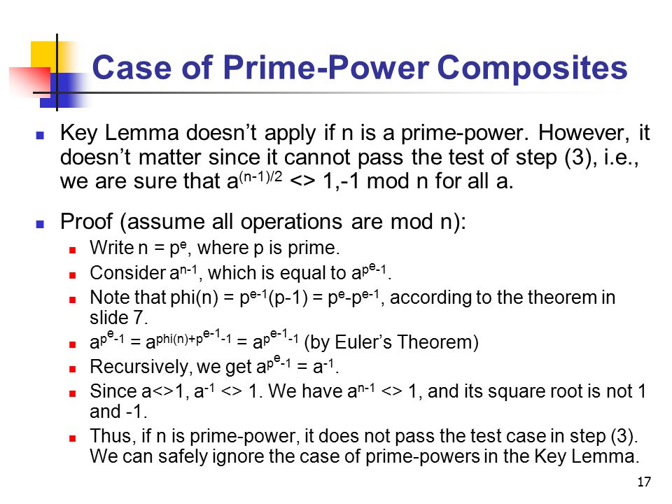 17 Case of Prime-Power Composites Key Lemma doesn't apply if n is a prime-power.