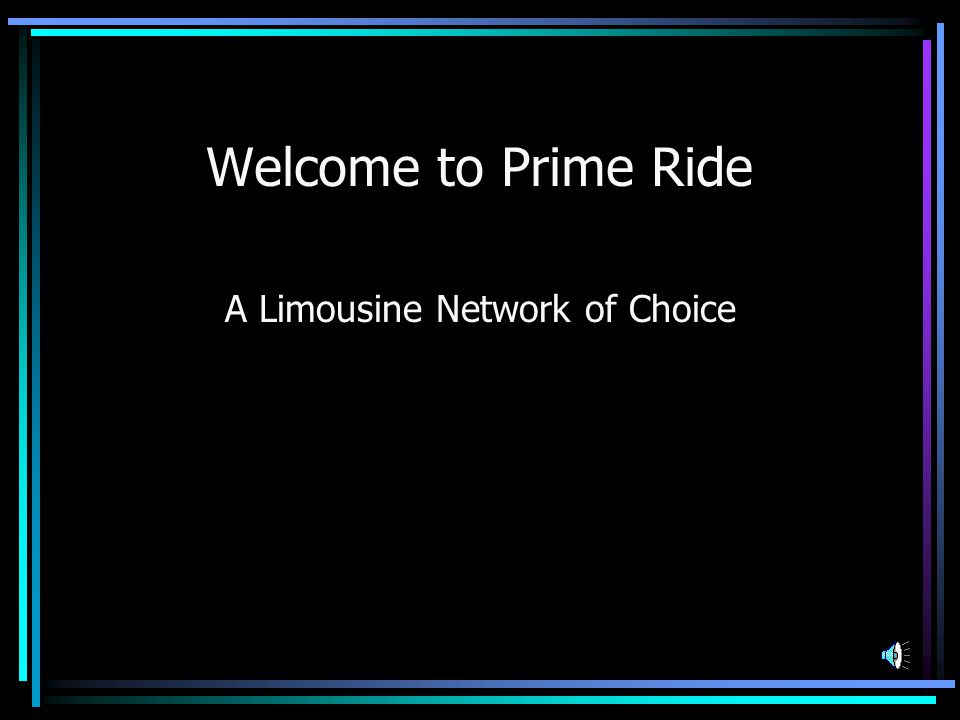 Using the Prime Ride System Using the Prime Ride system is very easy.