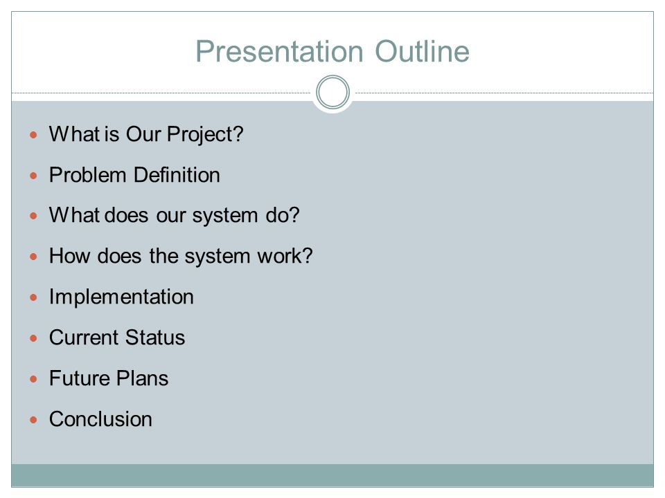 Presentation Outline What is Our Project? Problem Definition What does our system do? How does the system work? Implementation Current Status Future P