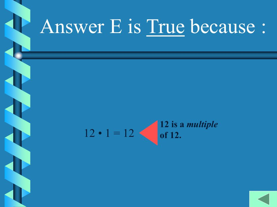 Answer D is True because : 30 0 30 is divisible by 15.