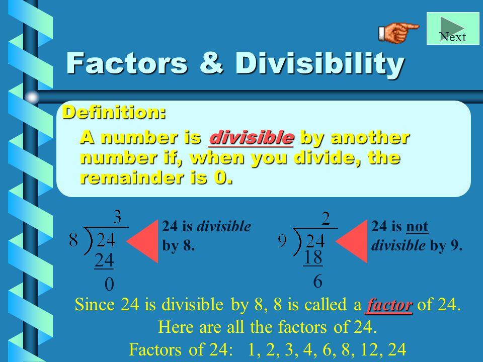 Factors, Divisibility, & Prime / Composite numbers Next Lesson 1d