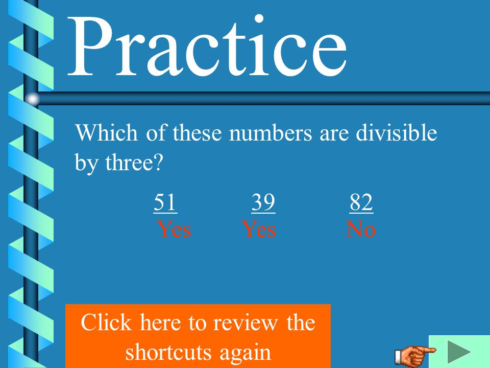 Practice Which of these numbers are divisible by four.