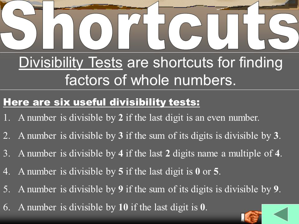 Click here to review the shortcuts again Practice Which of these numbers are divisible by three.