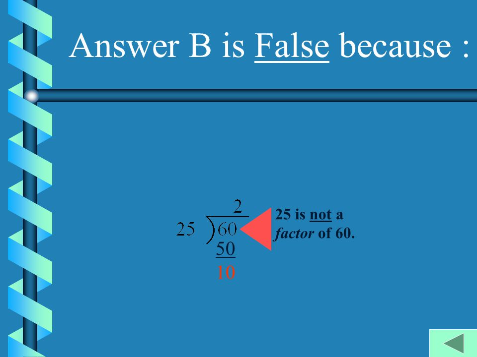 Answer A is True because : 12 5 = 60