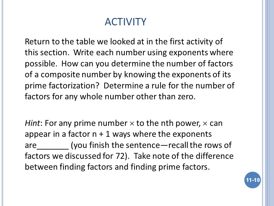 ACTIVITY Return to the table we looked at in the first activity of this section. Write each number using exponents where possible. How can you determi