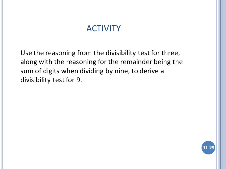 ACTIVITY Use the reasoning from the divisibility test for three, along with the reasoning for the remainder being the sum of digits when dividing by n
